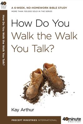 How Do You Walk the Walk You Talk? - Arthur, Kay