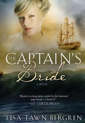 The Captain's Bride - Bergren, Lisa T