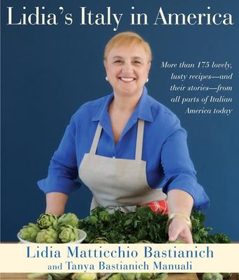 Lidia's Italy in America - Bastianich, Lidia Matticchio, and Manuali, Tanya Bastianich, and Bastianich Manuali, Tanya