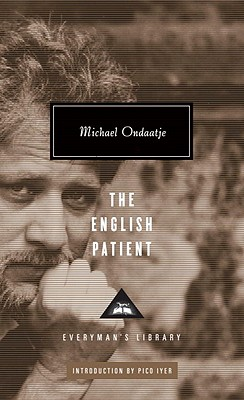 The English Patient - Ondaatje, Michael, and Iyer, Pico (Introduction by)