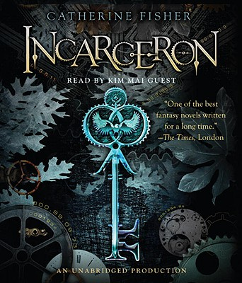Incarceron - Fisher, Catherine, and Guest, Kim Mai (Read by)