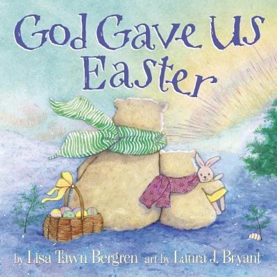 God Gave Us Easter - Bergren, Lisa Tawn