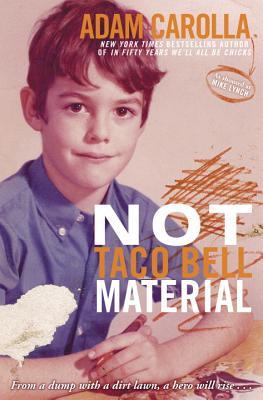 Not Taco Bell Material: A Memoir - Carolla, Adam