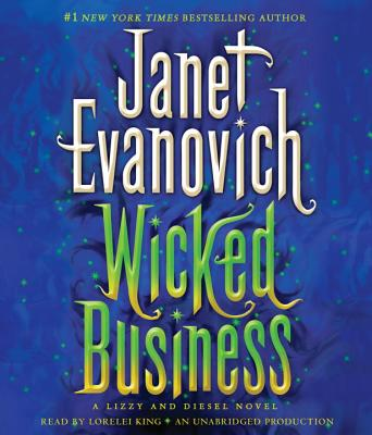 Wicked Business - Evanovich, Janet, and King, Lorelei (Read by)