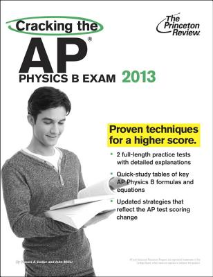 Cracking the AP Physics B Exam - Princeton Review, and Leduc, Steven A