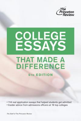College Essays That Made a Difference - Princeton Review (Creator)