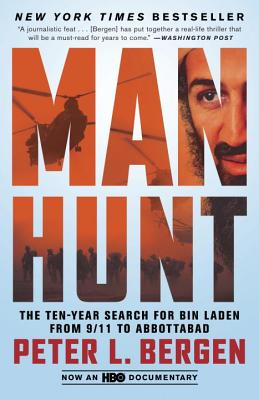 Manhunt: The Ten-Year Search for Bin Laden from 9/11 to Abbottabad - Bergen, Peter L