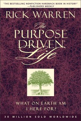 Purpose Driven Life: What on Earth Am I Here For? - Warren, Rick