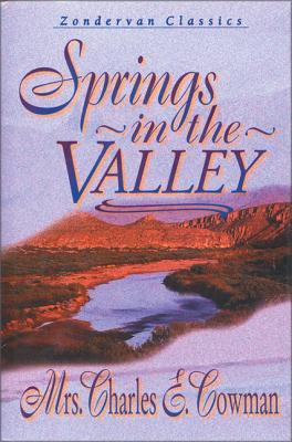 Springs in the Valley - Cowman, L B, and Cowman, Mrs Charles E