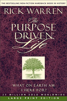 Purpose Driven Life: What on Earth Am I Here For? - Warren, Rick, Sr.