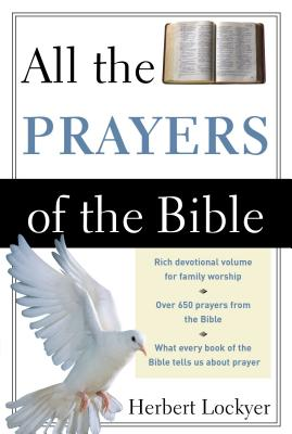 All the Prayers of the Bible - Lockyer, Herbert, Dr.