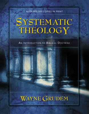 Systematic Theology: An Introduction to Biblical Doctrine - Grudem, Wayne A, Mr., M.DIV.