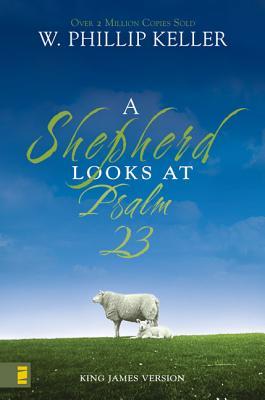 A Shepherd Looks at Psalm 23 - Keller, W Phillip