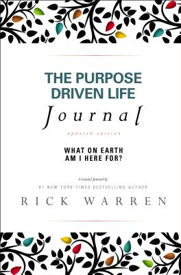 The Purpose Driven Life Journal: What on Earth Am I Here For? - Warren, Rick, D.Min.