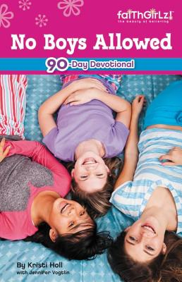 No Boys Allowed: Devotions for Girls - Adams, Michelle Medlock, and Holl, Kristi D, and Carlson, Melody