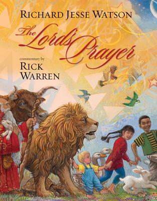 The Lord's Prayer - Warren, Rick, D.Min., and Watson, Richard Jesse (Illustrator)