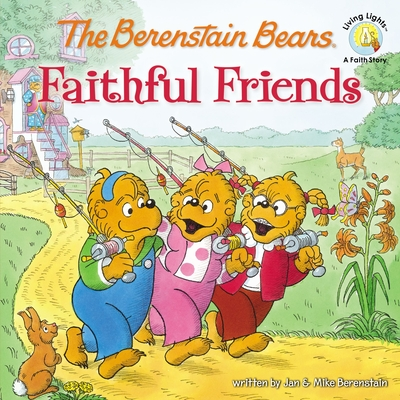 The Berenstain Bears Faithful Friends - Berenstain, Mike, and Berenstain, Jan
