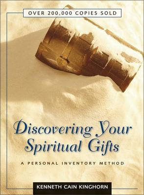 Discovering Your Spiritual Gifts: A Personal Inventory Method - Kinghorn, Kenneth C, Dr.