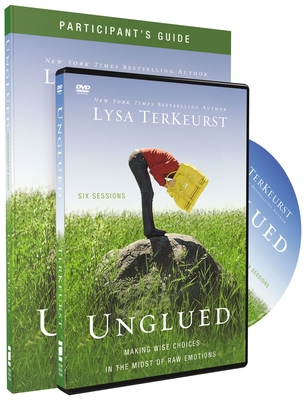 Unglued Study Pack: Making Wise Choices in the Midst of Raw Emotions - TerKeurst, Lysa