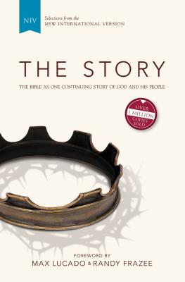 The Story: The Bible as One Continuing Story of God and His People - Frazee, Randy, and Lucado, Max (Foreword by)