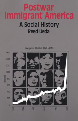 Postwar Immigrant America: A Social History - Ueda, Reed