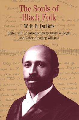 Souls of Black Folk - Du Bois, W E B, PH.D., and Bois, W E B, and Blight, David W (Introduction by)