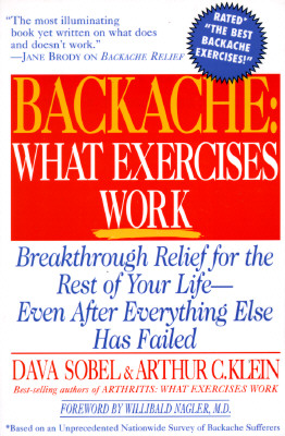 Backache: What Exercises Work - Sobel, Dava, and Nagler, Willibald (Foreword by), and Klein, Arthur C