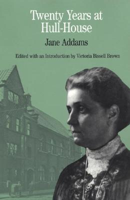 Twenty Years at Hull-House - Adams, and Addams, Jane, and Brown, Victoria Bissell (Editor)