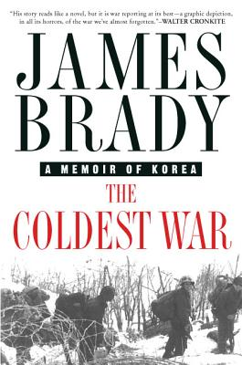 The Coldest War: A Memoir of Korea - Brady, James
