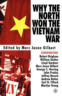 Why the North Won the Vietnam War - Gilbert, Marc Jason (Editor)