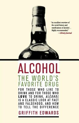 Alcohol: The World's Favorite Drug - Edwards, Griffith