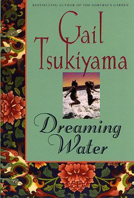 Dreaming Water - Tsukiyama, Gail