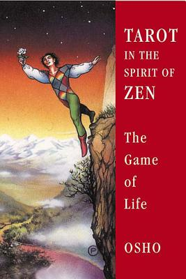 Tarot in the Spirit of Zen: The Game of Life - Osho, and Neiman, Sarito Carol (Foreword by)