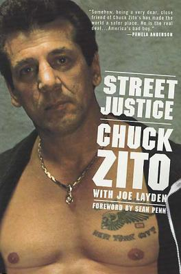 Street Justice - Zito, Chuck, and Layden, Joe, and Penn, Sean (Foreword by)