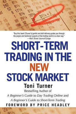 Short-Term Trading in the New Stock Market - Turner, Toni