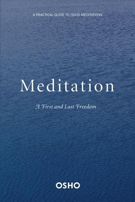Meditation: The First and Last Freedom - Osho