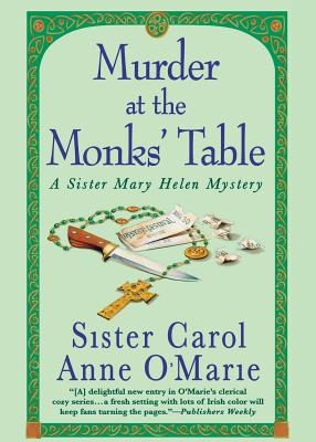 Murder at the Monks' Table - O'Marie, Carol Anne, Sister