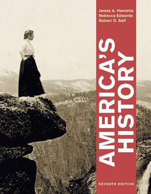 America's History - Henretta, James A, and Edwards, Rebecca, and Self, Robert O