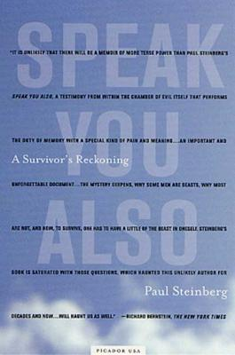 Speak You Also: A Survivor's Reckoning - Steinberg, Paul, and Coverdale, Linda (Translated by)