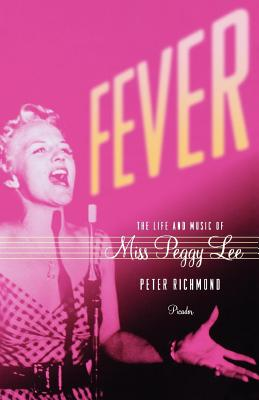 Fever: The Life and Music of Miss Peggy Lee - Richmond, Peter