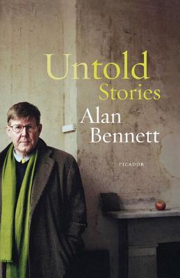 Untold Stories - Bennett, Alan
