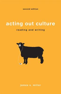 Acting Out Culture: Reading and Writing - Miller, James S