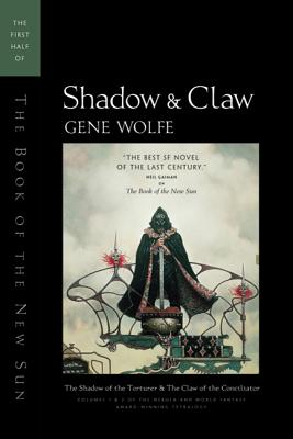 Shadow & Claw: The First Half of 'The Book of the New Sun' - Wolfe, Gene
