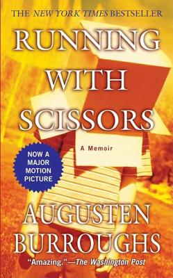 Running with Scissors: A Memoir - Burroughs, Augusten