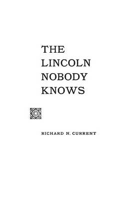 The Lincoln Nobody Knows - Current, Richard Nelson