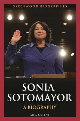 Sonia Sotomayor: A Biography - Greene, Meg