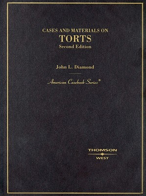 Cases and Materials on Torts - Diamond, John L, and Diamond, Lucia M (Editor)
