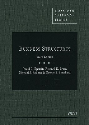 Business Structures - Epstein, David G, and Freer, Richard D, and Roberts, Michael J, Dr.