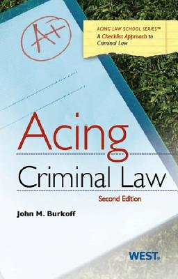 Acing Criminal Law: A Checklist Approach to Criminal Law - Burkoff, John M