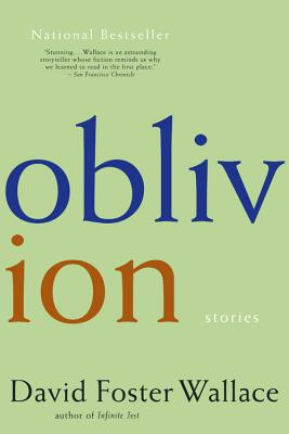 Oblivion: Stories - Wallace, David Foster